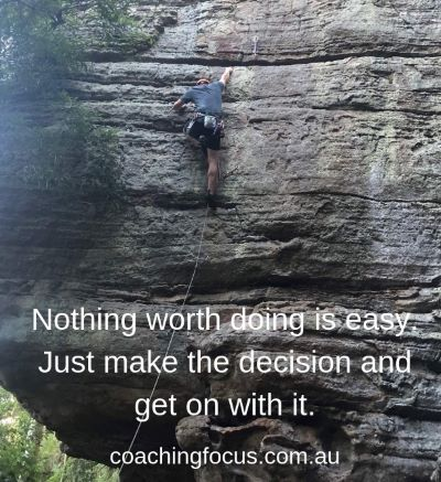 Coaching Focus - Nothing worth doing is easy