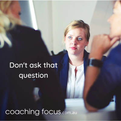Coaching Focus - Don't ask that question