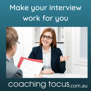Coaching Focus - Make your interview work for you